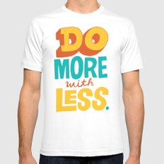 Do More with Less Mens Fitted Tee White SMALL