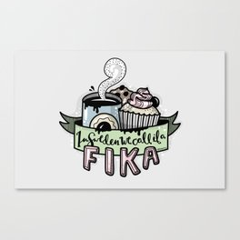 In sweden we call it a fika Canvas Print