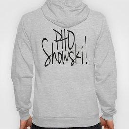 Pho Showski! Hoody