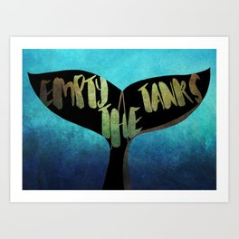 Empty the Tanks - A Pledge for Orcas Art Print
