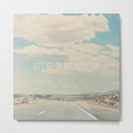 lets go on an adventure ... Metal Print