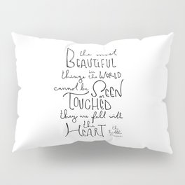 """The Little Prince quote """"the most beautiful things"""" Pillow Sham"""