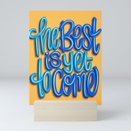 The Best Is Yet To Come (Version 2) Orange, Deep Blue & Light Blue // Quote Hand Lettering Art Mini Art Print