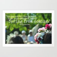 Cannot Stop the Spring Art Print