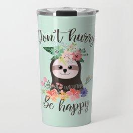 SLOTH ADVICE (mint green) - DON'T HURRY, BE HAPPY! Travel Mug