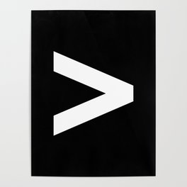 Greater-Than Sign (White & Black) Poster