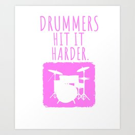 Womens Drummers Hit It Harder Drumming Gift Print Drummer Print Art Print