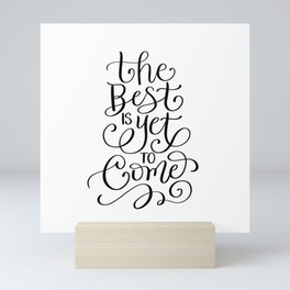 The Best is Yet to Come Mini Art Print