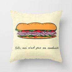 Ceci n'est pas un sandwich Throw Pillow