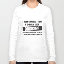 I Told Myself Stop Drinking Funny Alcohol Beer T-Shirts Long Sleeve T-shirt