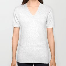 Keep Calm and Get Mad and Throw Stuff Unisex V-Neck