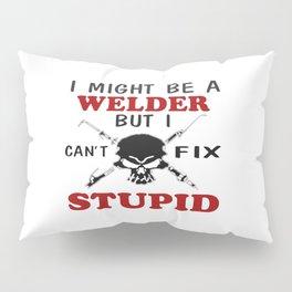 I MIGHT BE A WELDER Pillow Sham