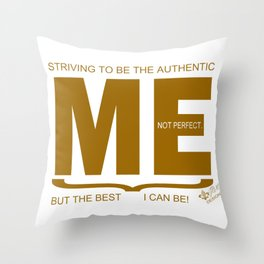 Striving to be the Authentic Me Throw Pillow