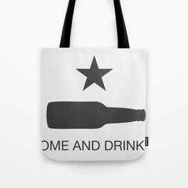 Come And Drink It Tote Bag