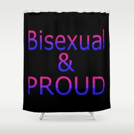 Bisexual and Proud (black bg) Shower Curtain