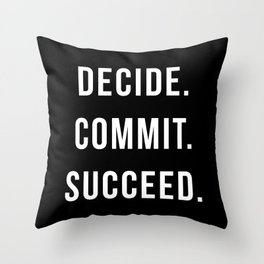 Decide. Commit. Succeed. Gym Quote Throw Pillow
