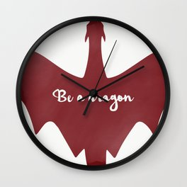 Be a dragon Wall Clock