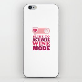 Slide to Activate Wine Mode T-Shirt iPhone Skin