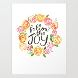 Follow the Joy with Yellow and Pink Roses Art Print