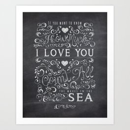 If you want to know how much I love you, count all the waves in the sea. Art Print