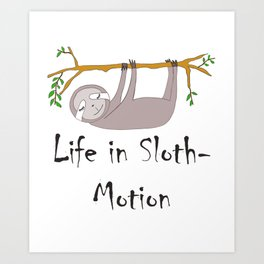 Life in Sloth-Motion Sloth on a Branch Art Print