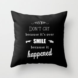 Dr Seuss Quote print - Don't cry cos it's over  Throw Pillow