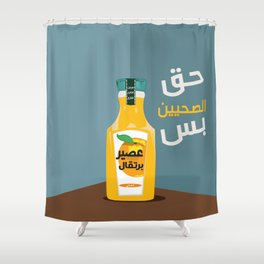 orange juice  (just for healthy people)  Shower Curtain