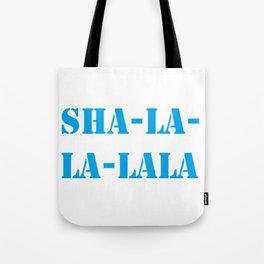 Sha La La LALA Tote Bag