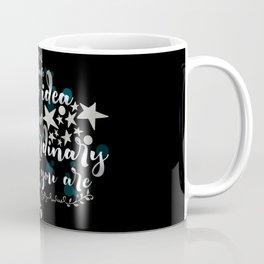Extraordinary Coffee Mug