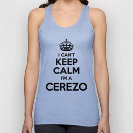 I cant keep calm I am a CEREZO Unisex Tank Top