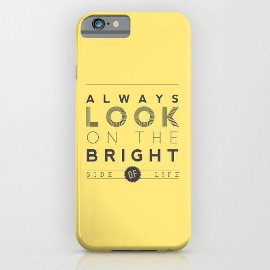 Always look on the bright side of life iPhone & iPod Case