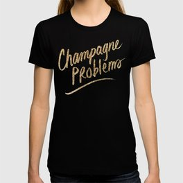 Champagne Problems (Gold on Black) T-shirt