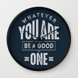 Be a Good One - Motivation Wall Clock