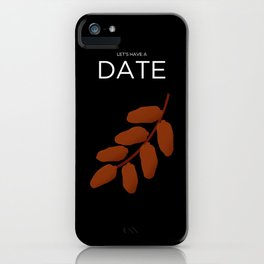 Let's Have A Date iPhone Case