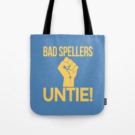 BAD SPELLERS UNTIE! (Blue) Tote Bag