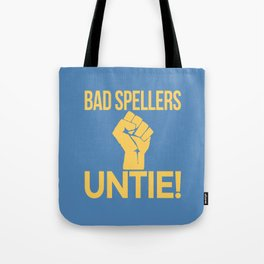 BAD SPELLERS UNTIE! (Blue) Tote Bag