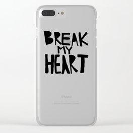 Break My Heart Clear iPhone Case