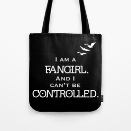 Uncontrollable Fangirl Tote Bag