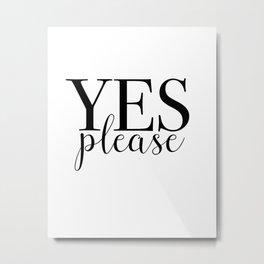 Yes Please Metal Print
