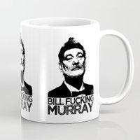 bill murray Mugs featuring Bill F**king Murray by Spyck