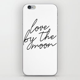 Live by the sun love by the moon (2 of 2) iPhone Skin