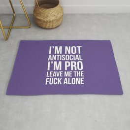 I'm Not Antisocial I'm Pro Leave Me The Fuck Alone (Ultra Violet) Rug
