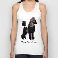 poodle Tank Tops featuring Poodle Mom by Artist Abigail
