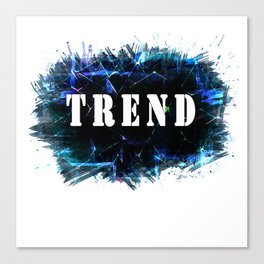 """The word """"TREND"""" on a grunge background. Canvas Print"""