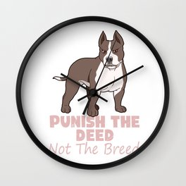 Punish The Deed Not The Breed Pitbull Gift Print Pit Bull Product Wall Clock