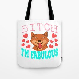 "Cute and adorable fox saying ""Bitch I'm Fabulous"". Grab yours now! Makes a wonderful gift! Tote Bag"