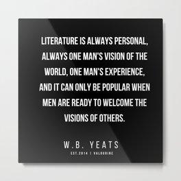 32   |200418| W.B. Yeats Quotes| W.B. Yeats Poems Metal Print