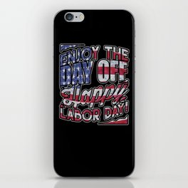 Happy Labor Day | Enjoy The Day Off  iPhone Skin