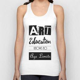 Art Education Knows No Age Limits Unisex Tank Top