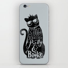Stop Being Pretty iPhone Skin